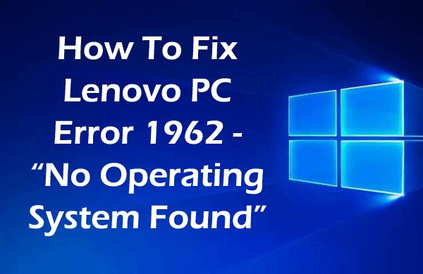 Lenovo Desktop Error 1962