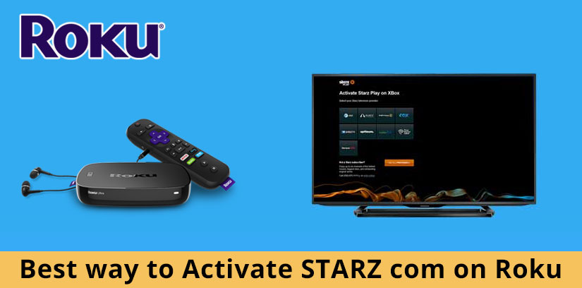 Activate Starz on Roku, Apple TV