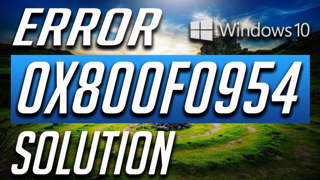 Windows Error Code 0X800f0954