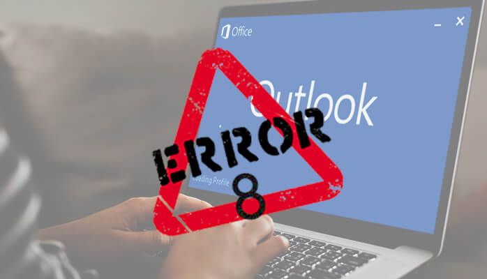 Error code 8 on Outlook