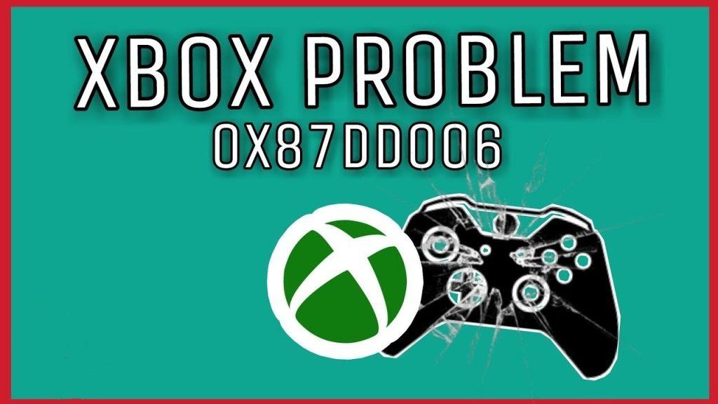Xbox 1 error 0x87dd0006
