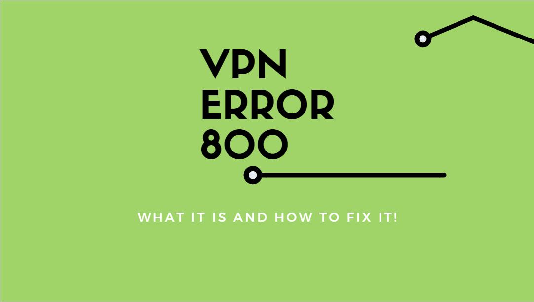VPN Error 800