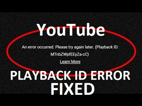 Youtube error occurred playback id