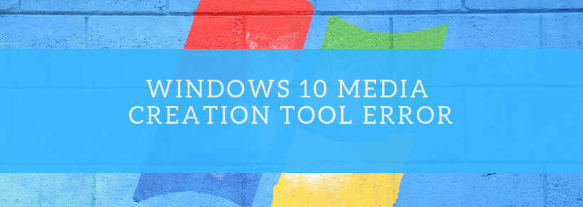Windows 10 media creation tool error