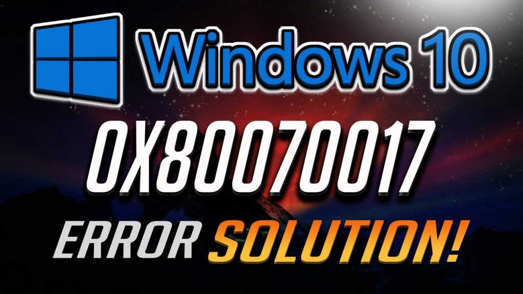Error 0x80070017