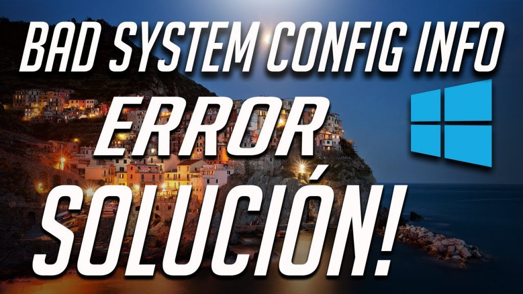 BAD_SYSTEM_CONFIG_INFO error on Windows 10